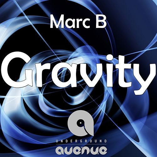 Play & Download Gravity by Marc B | Napster