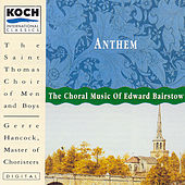 Play & Download Anthem: The Choral Misic Of Edward Bairstow by Sir Edward Bairstow | Napster