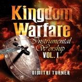 Play & Download Kingdom Warfare Instrumental Worship - Volume 1 by Dimitri Turner | Napster