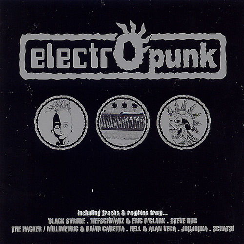 Play & Download Electropunk by Various Artists | Napster