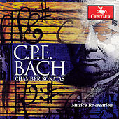 Play & Download Chamber Sonatas: Music's Re-Creation by Carl Philipp Emanuel Bach | Napster