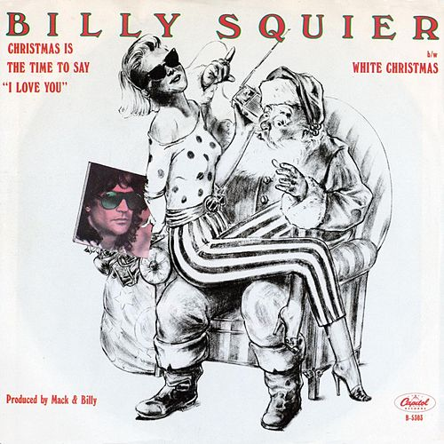 Christmas Is the Time to Say 'I Love You' by Billy Squier