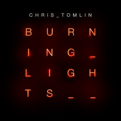 Play & Download Burning Lights by Chris Tomlin | Napster