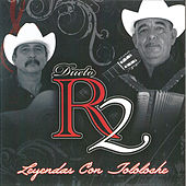 Play & Download Leyendas Con Tololoche by Dueto R2 | Napster