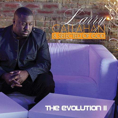 Play & Download The Evolution II by Larry Callahan   Napster