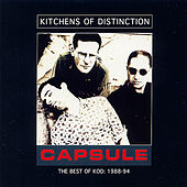 Capsule: The Best Of KOD: 1988-94 by Kitchens of Distinction