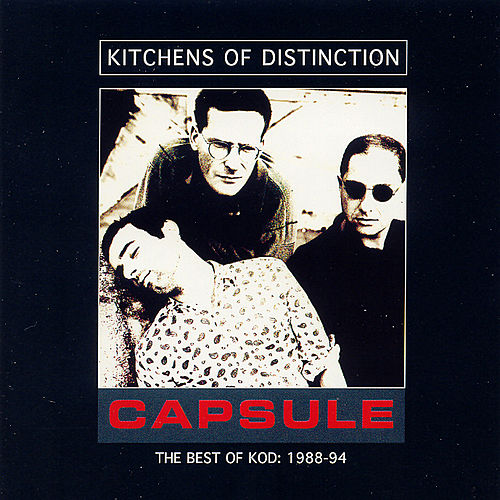 Play & Download Capsule: The Best Of KOD: 1988-94 by Kitchens of Distinction | Napster