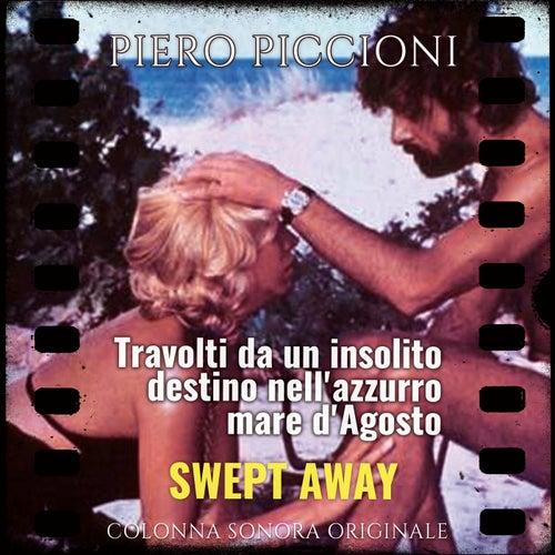 Play & Download Travolti da un Insolito Destino nell'azzurro Mare d'agosto by Piero Piccioni | Napster