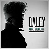 Play & Download Alone Together EP by Daley | Napster