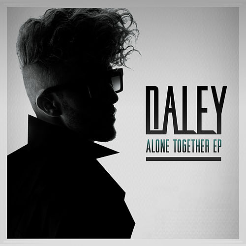 Alone Together EP by Daley