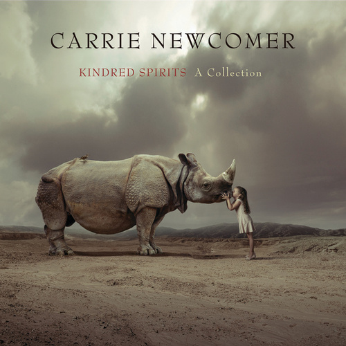 Play & Download Kindred Spirits: A Collection by Carrie Newcomer | Napster