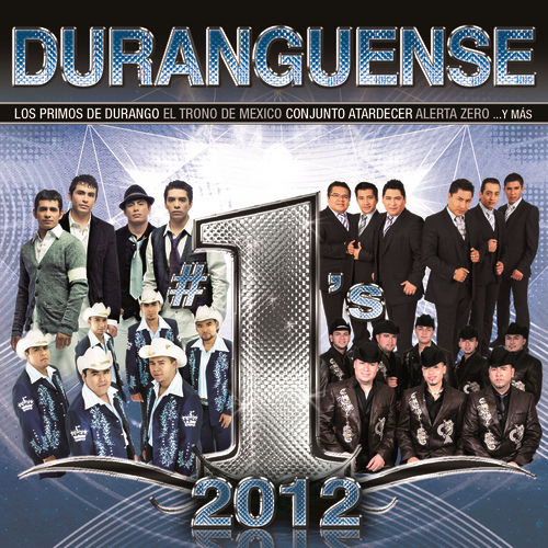 Play & Download Duranguense #1´s 2012 by Various Artists | Napster