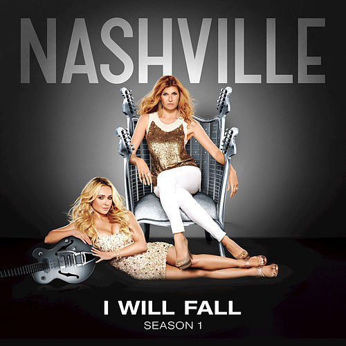 I Will Fall by Nashville Cast