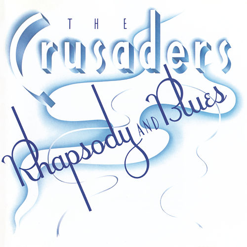 Play & Download Rhapsody And Blues by The Crusaders | Napster