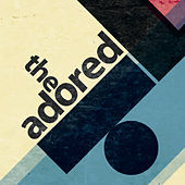 Play & Download The Adored EP by The Adored | Napster