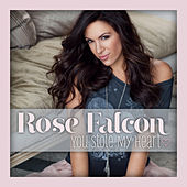 You Stole My Heart by Rose Falcon