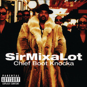 Play & Download Chief Boot Knocka by Sir Mix-A-Lot | Napster