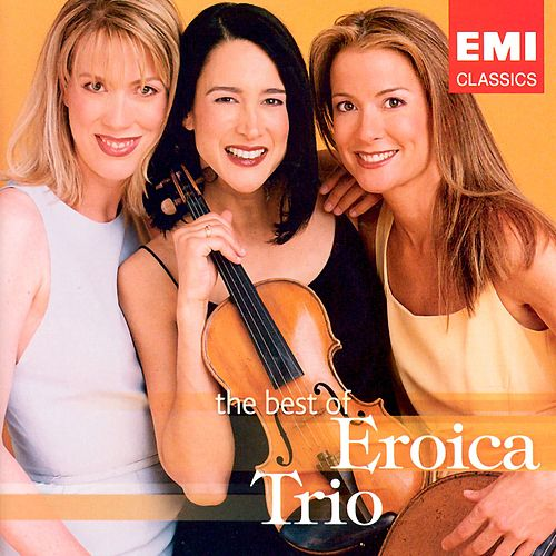 The Best Of Eroica Trio by Eroica Trio