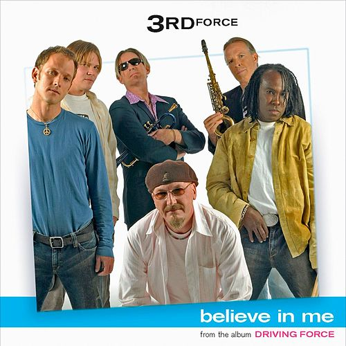 Play & Download Believe In Me by 3rd Force | Napster