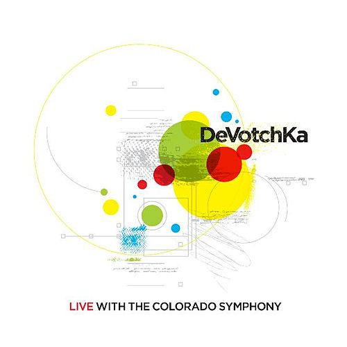 Play & Download Live with the Colorado Symphony by DeVotchKa | Napster