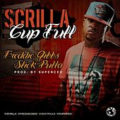Play & Download Cup Full (feat. Slick Pulla & Freddie Gibbs) by Scrilla | Napster