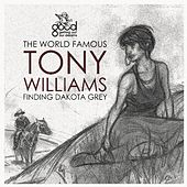 Finding Dakota Grey by The World Famous Tony Williams