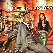 Play & Download Your Love (EP) by Ashley Walters | Napster
