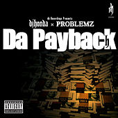 Play & Download Da Payback (feat. Problemz) by DJ Honda | Napster