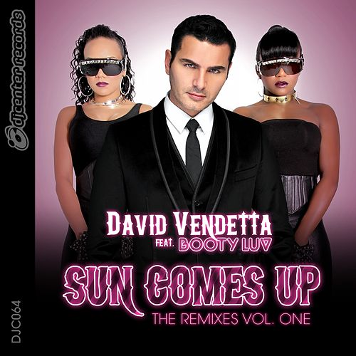 Sun Comes Up (The Remixes, Vol. 1) by David Vendetta