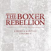Play & Download B-Sides and Rarities, Vol. 2 by The Boxer Rebellion | Napster