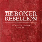B-Sides and Rarities, Vol. 1 by The Boxer Rebellion