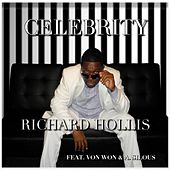 Play & Download Celebrity (feat. A. Silous & Von Won) by Richard Hollis | Napster