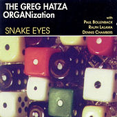 Snake Eyes by The Greg Hatza ORGANization