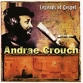 Play & Download Legends Of Gospel by Andrae Crouch | Napster