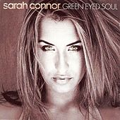 Play & Download Green-Eyed Soul by Sarah Connor | Napster