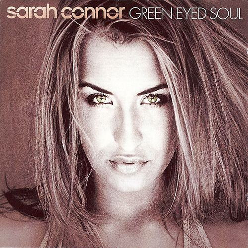 Green-Eyed Soul by Sarah Connor