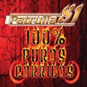 100% Puros Corridos by Patrulla 81