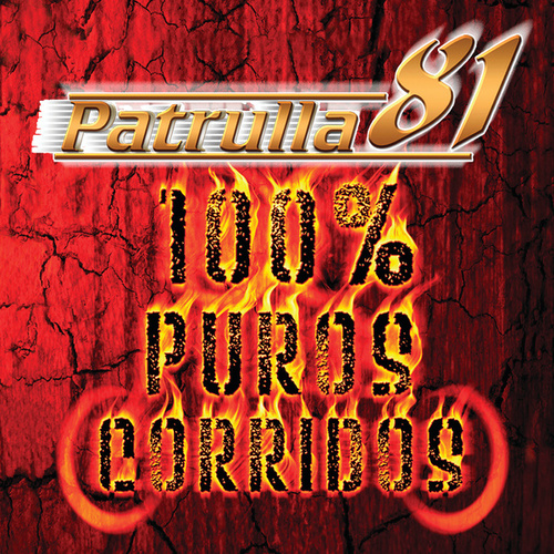 Play & Download 100% Puros Corridos by Patrulla 81 | Napster