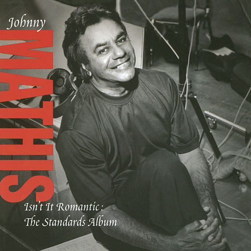 Isn't It Romantic by Johnny Mathis