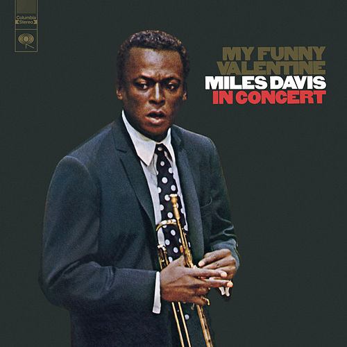 Play & Download My Funny Valentine: Miles Davis In Concert by Miles Davis | Napster
