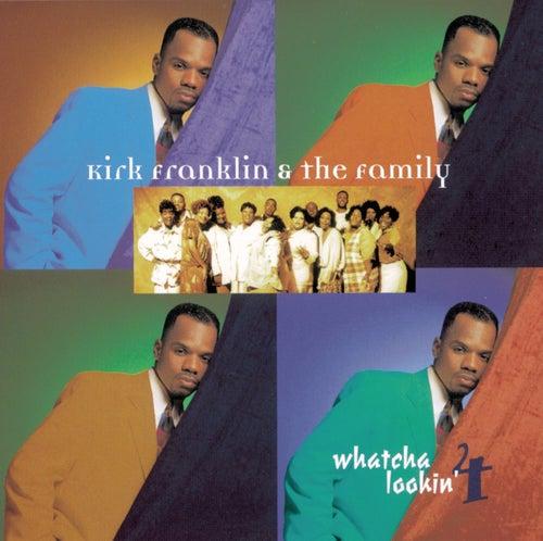 Whatcha Lookin' 4 by Kirk Franklin