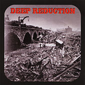 Play & Download Deep Reduction by Deep Reduction | Napster