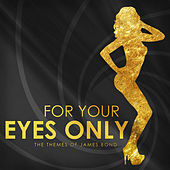 For Your Eyes Only (The Themes of James Bond) by Various Artists