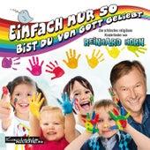 Play & Download Einfach nur so bist du von Gott geliebt by Reinhard Horn | Napster