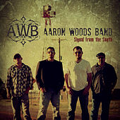 Play & Download Signal from the South by Aaron Woods Band | Napster