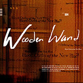 Play & Download Blood Oaths Of The New Blues by Wooden Wand | Napster