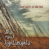 Play & Download What Keeps Us Together by The New Lightweights | Napster