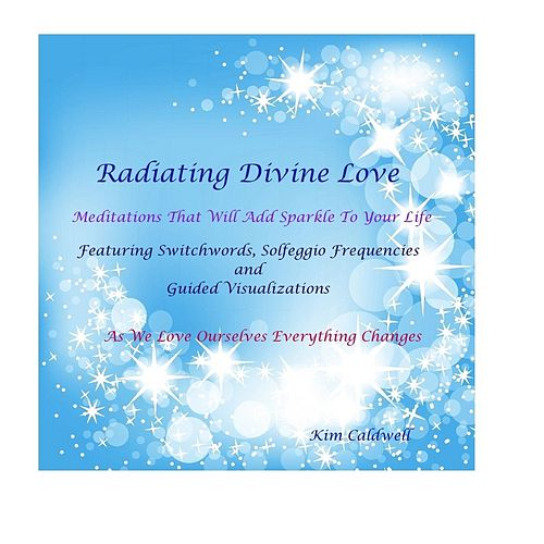 Radiating Divine Love by Kim Caldwell