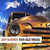 Play & Download This Old Truck by Jeff Barnes | Napster