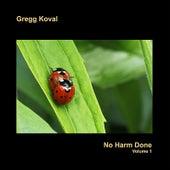 No Harm Done - Volume 1 by Gregg Koval
